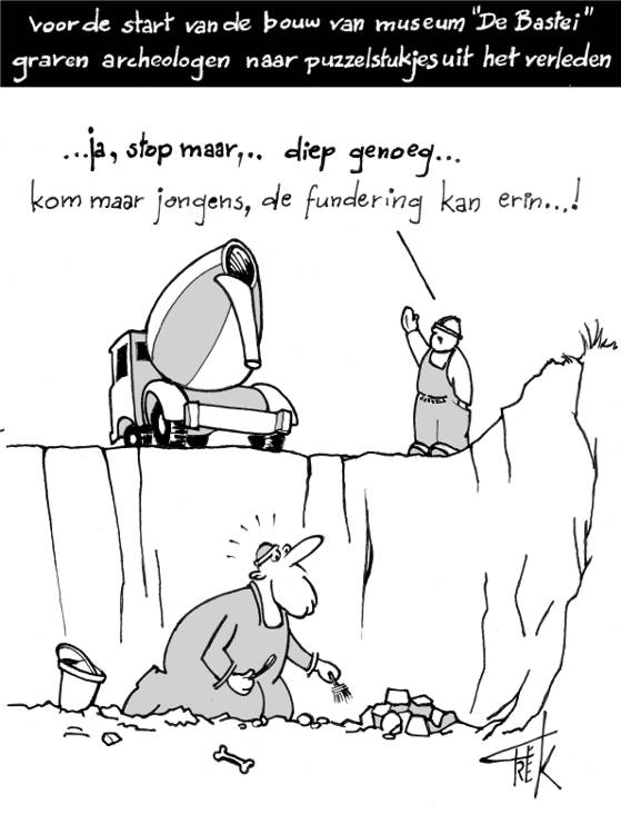cartoon Freek Janssen over archeologie en de bouw